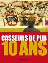 Affiche des casseurs de pub fêtant leurs 10 ans