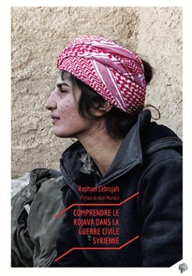 Couverture de Comprendre le Rojava dans la guerre civile syrienne