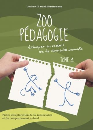 Couverture du livre : Zoo pédagogie ; Éduquer au respect de la diversité animale